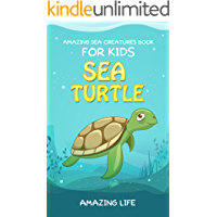 Amazing Sea Creatures Book for Kids : Sea Turtles: (Science Encyclopedia, Marine Life and Oceanography for Kids Ages 9 12)