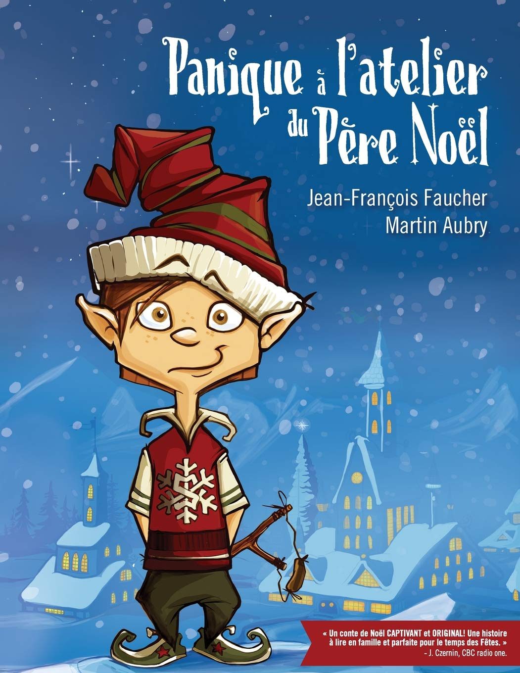 Panique a latelier du Pere Noel: Slush le lutin (Volume 1 ...