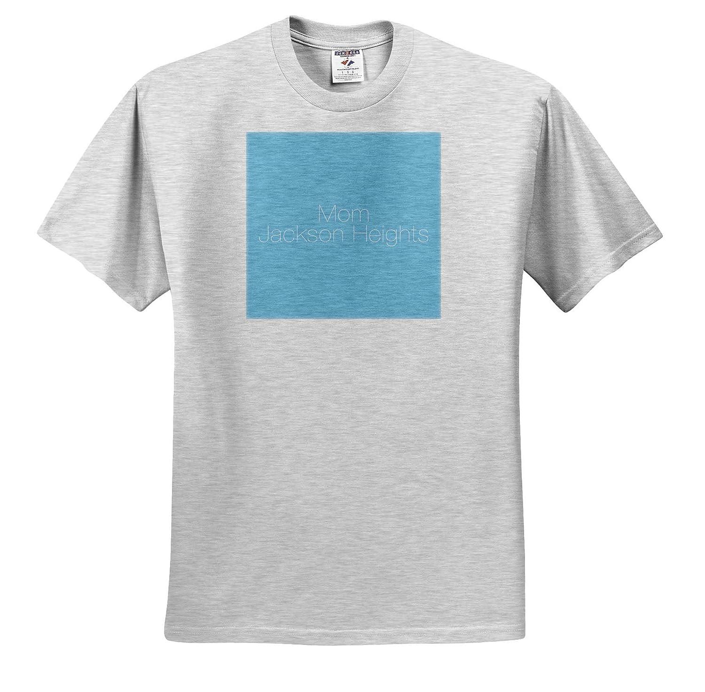 3dRose Kike Calvo Jackson Heights Queens Jackson Heights Queens Mom T-Shirts