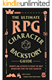 The Ultimate RPG Character Backstory Guide: Prompts and Activities to Create the Most Interesting Story for Your…