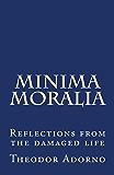 Minima Moralia: Reflections from the damaged life