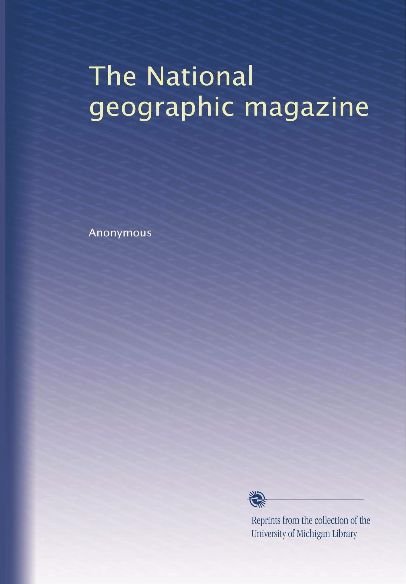 Read Online The National geographic magazine (Volume 46) pdf epub