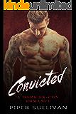 Convicted: A Dark Ex-Con Romance
