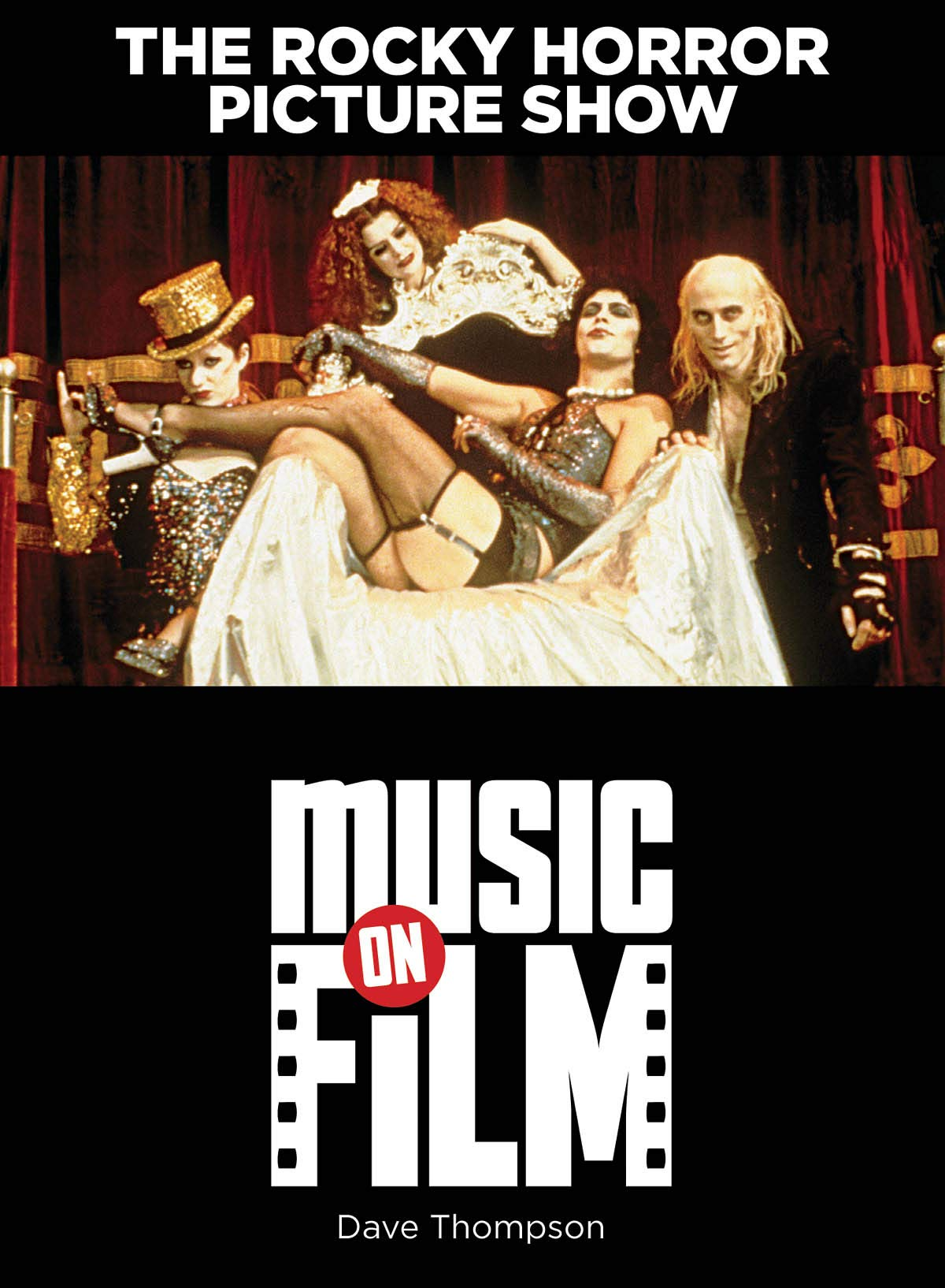 The Rocky Horror Picture Show: Music on Film Series: Dave Thompson:  0884088537227: Amazon.com: Books
