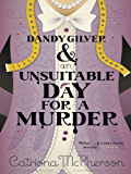 Dandy Gilver and an Unsuitable Day for a Murder (Dandy Gilver Murder Mystery Series Book 6)