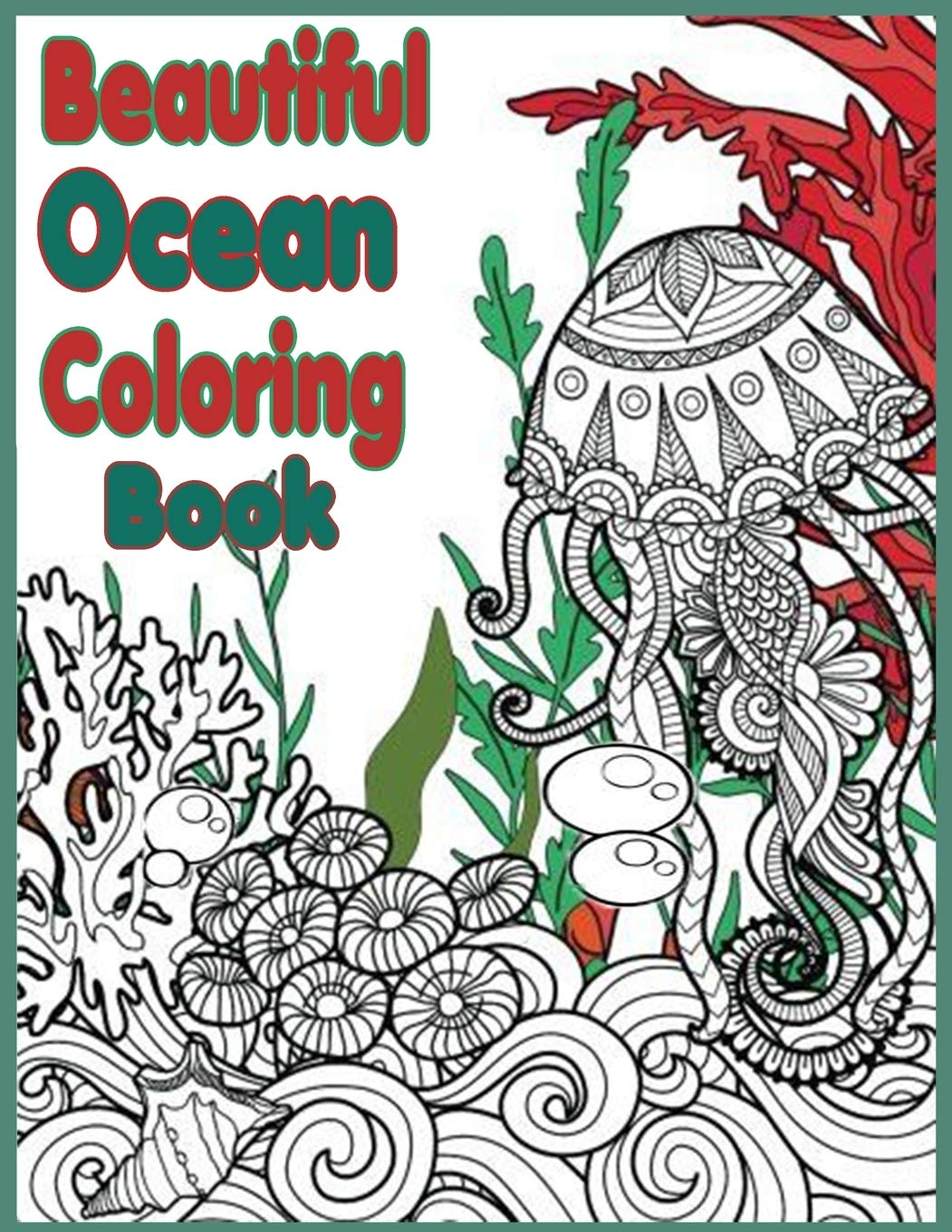 Beautiful Ocean Coloring Book A Coloring Book For Kids Ages 4 8 Features Beautiful Ocean Animals To Color In J Marshall Anita 9798673731772 Amazon Com Books