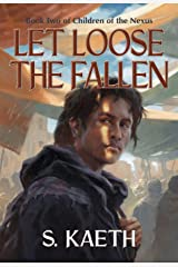 Let Loose the Fallen: Book Two of Children of the Nexus Kindle Edition