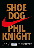 Shoe Dog: Die offizielle Biografie des NIKE-Gründers (German Edition)