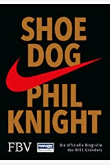 Shoe Dog: Die offizielle Biografie des NIKE-Gründers (German Edition) Kindle Edition