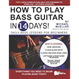 How to Play Bass Guitar in 14 Days: Daily Bass Lessons for Beginners (Play Music in 14 Days)