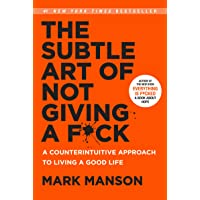 The Subtle Art of Not Giving a F*ck: A Counterintuitive Approach to Living a Good Life. El sutil arte de que te importe…