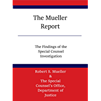 The Mueller Report: The Findings of the Special Counsel Investigation
