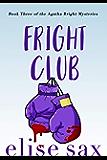 Fright Club (Agatha Bright Mysteries Book 3)