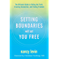 Setting Boundaries Will Set You Free: The Ultimate Guide to Telling the Truth, Creating Connection, and Finding Freedom (English Edition)
