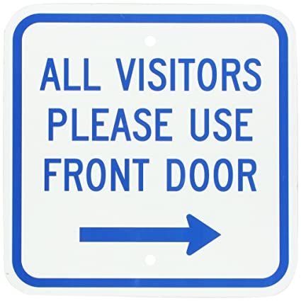 Beau SmartSign Aluminum Sign, Legend U0026quot;All Visitors Please Use Front  Dooru0026quot; With Right