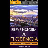 Breve Historia de Florencia: Para Viajeros y Amantes de la Historia