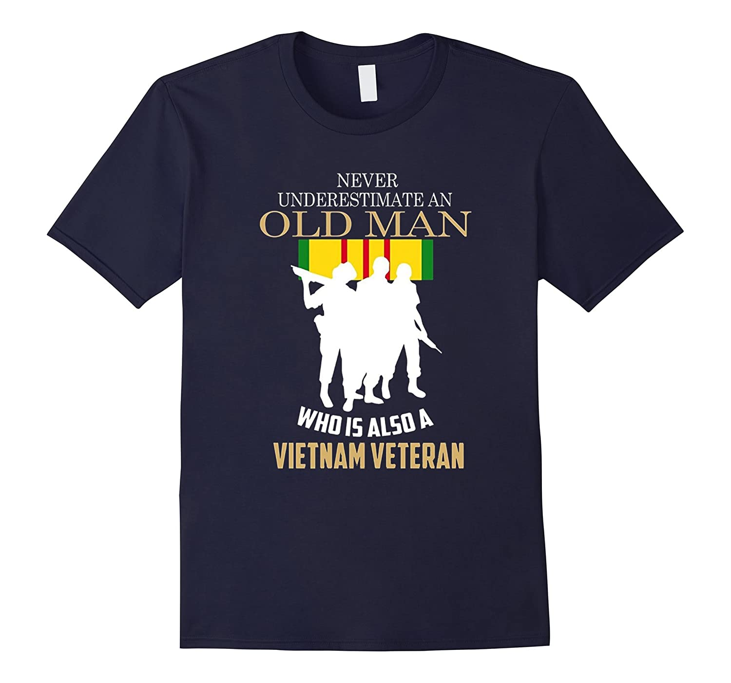 Never underestimate OLD MAN is VIETNAM VETERAN TShirt-TD