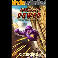 Absolute Power: A Superhero Adventure (The Pantheon Saga Book 5)