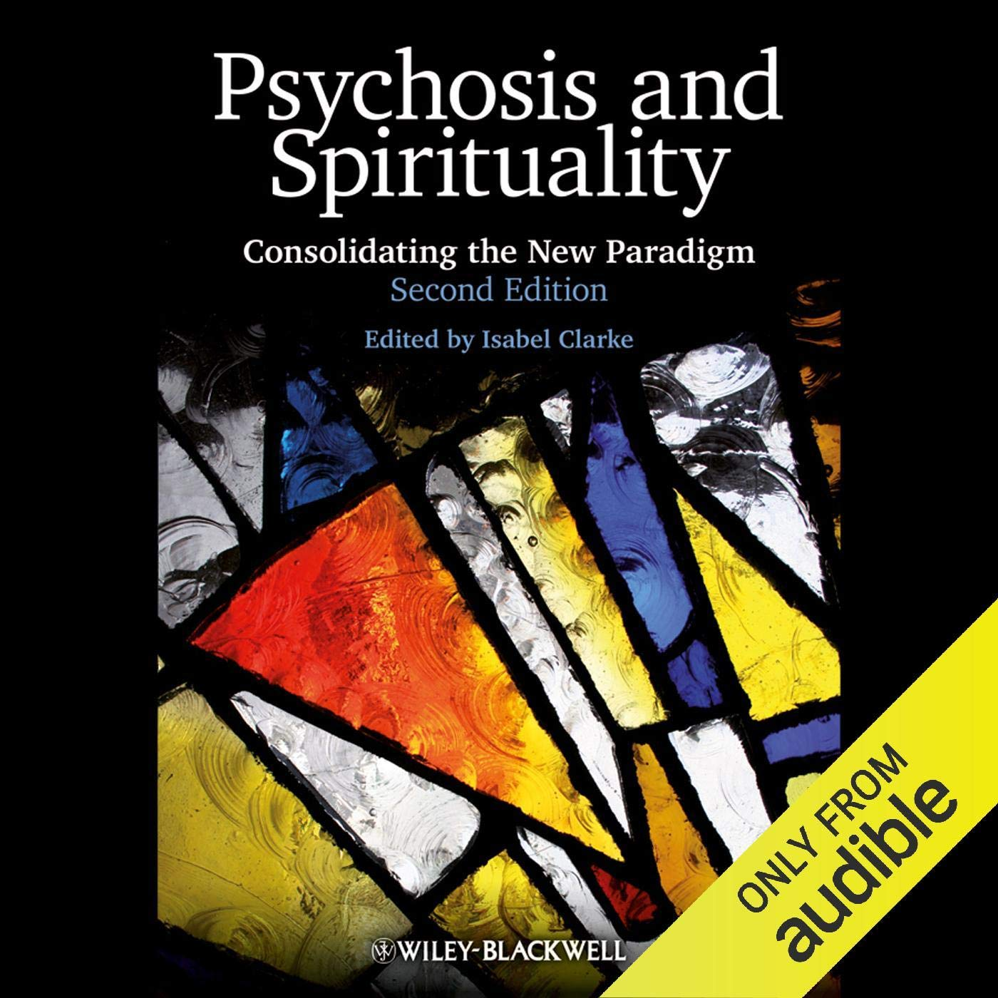 Psychosis And Spirituality  Consolidating The New Paradigm