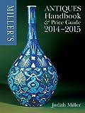 Miller's Antiques Handbook & Price Guide 2014-2015