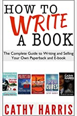 How To Write A Book: The Complete Guide to Writing and Selling Your Own Paperback or E-book Kindle Edition