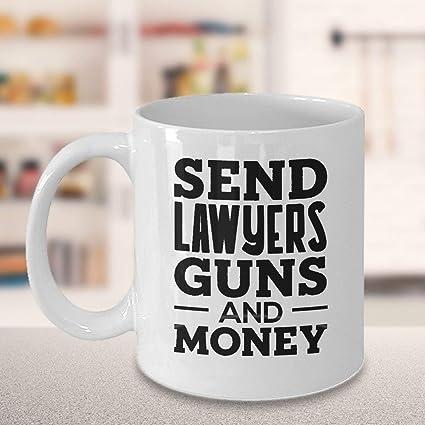 Amazon com: Send Lawyers Guns And Money Best Inspirational