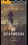 La desaparecida (Spanish Edition)