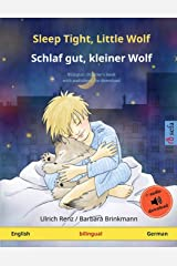 Sleep Tight, Little Wolf – Schlaf gut, kleiner Wolf (English – German): Bilingual children's book with mp3 audiobook for download, age 2-4 and up (Sefa Picture Books in Two Languages) Paperback