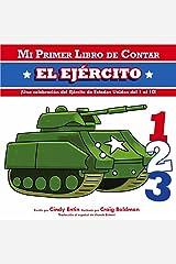 Mi Primer Libro De Contar El Ejercito (Mi Primer Libro De Contar / My First Counting Book) (Spanish Edition) Board book