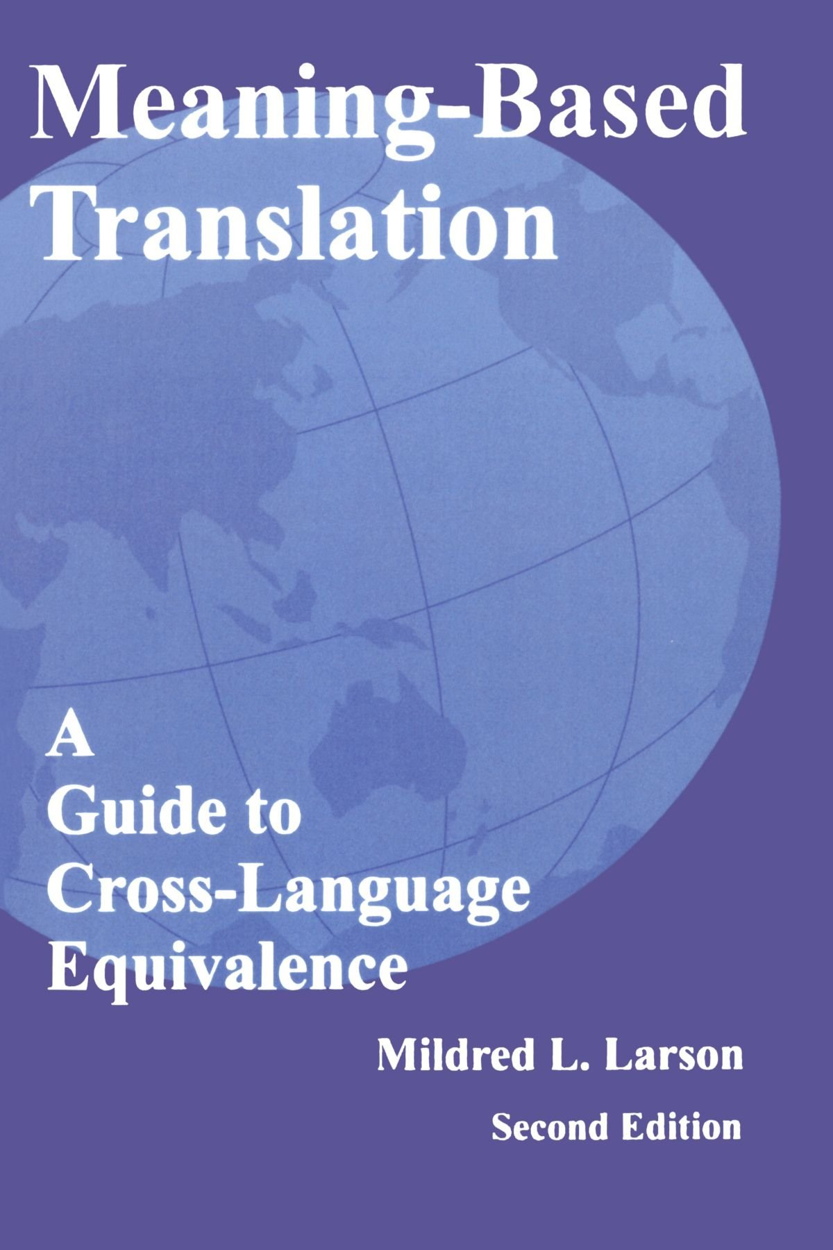Meaning-Based Translation: A Guide to Cross-Language Equivalence, 2nd edition