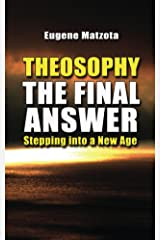 Theosophy, The Final Answer Kindle Edition