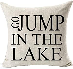Best Gift Funny Inspirational Sayings Go Jump In The Lake Cotton Linen Decorative Home Office Throw Pillow Case Cushion Cover Square 18 X 18 Inches