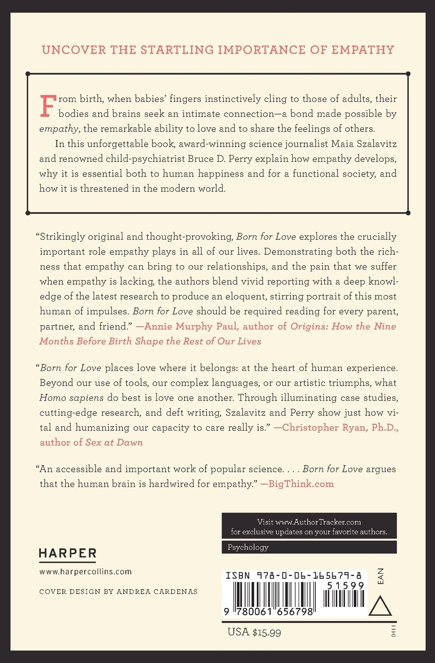 Born For Love: Why Empathy Is Essentialand Endangered: Bruce D Perry,  Maia Szalavitz: 9780061656798: Amazon: Books