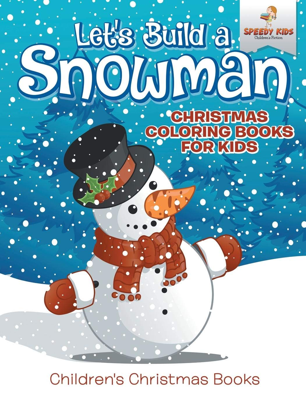 Let\'s Build A Snowman - Christmas Coloring Books For Kids ...