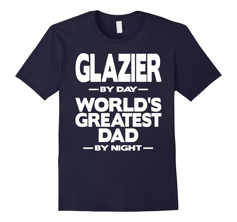 Glazier Worlds Greatest Dad T-Shirt-TD