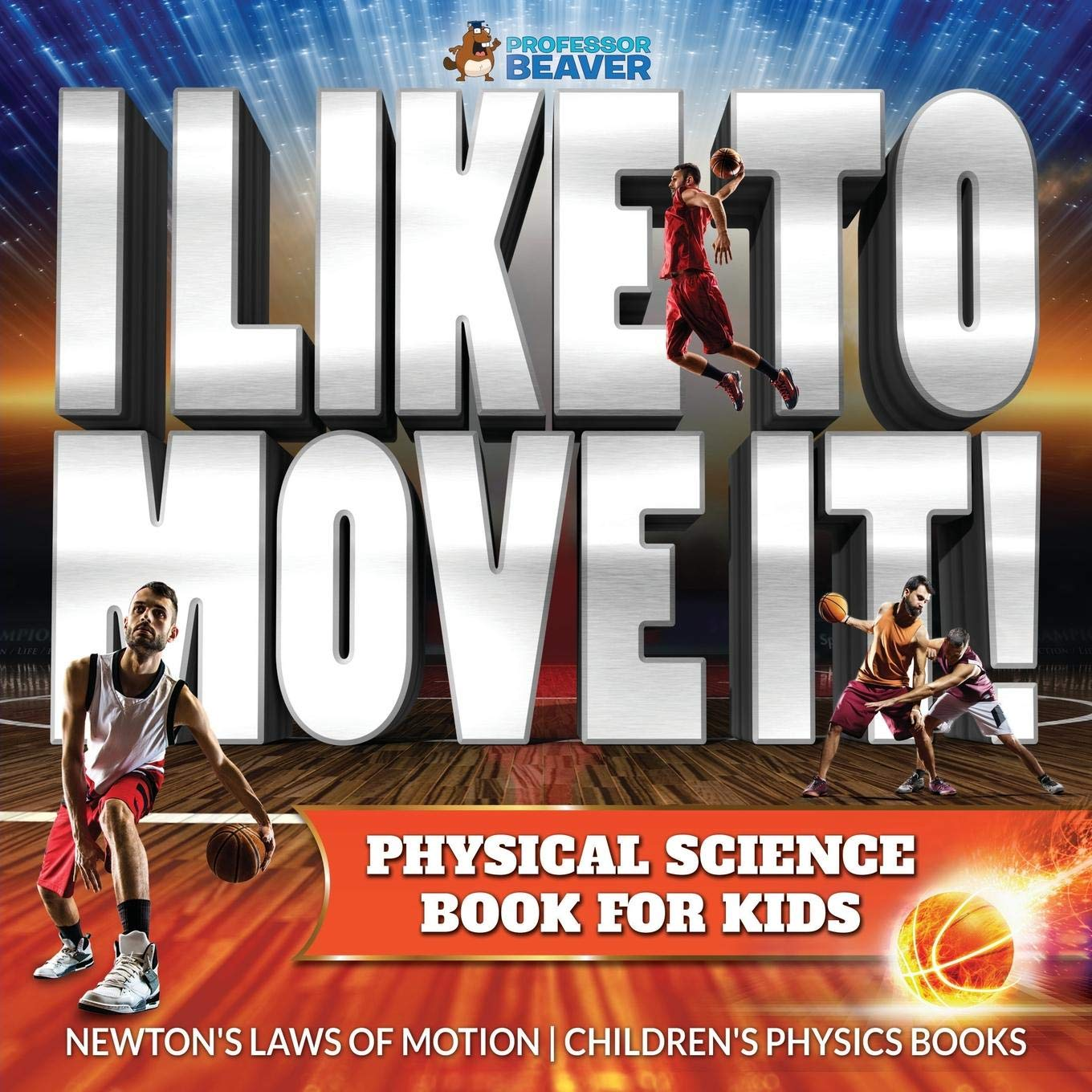 Physical Science Book for Kids Childrens Physics Book I Like To Move It Newtons Laws of Motion