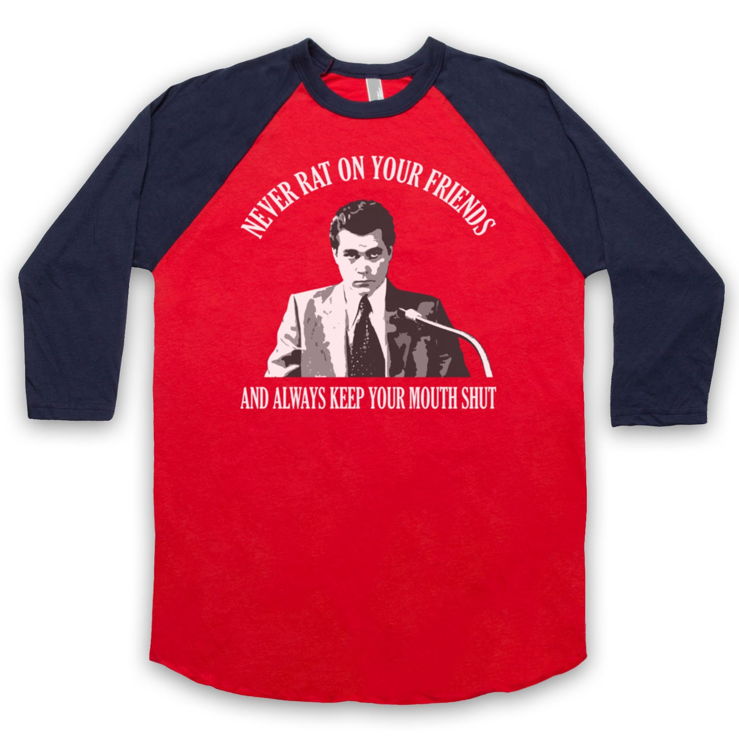 Inspired by Goodfellas Never Rat On Your Friends Unofficial 3/4 Sleeve Retro Baseball Tee
