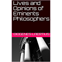 Lives and Opinions of Eminents Philosophers (English Edition)