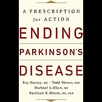 Ending Parkinson's Disease: A Prescription for Action (English Edition)