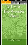 STEVIA: The Wonder Plant (English Edition)