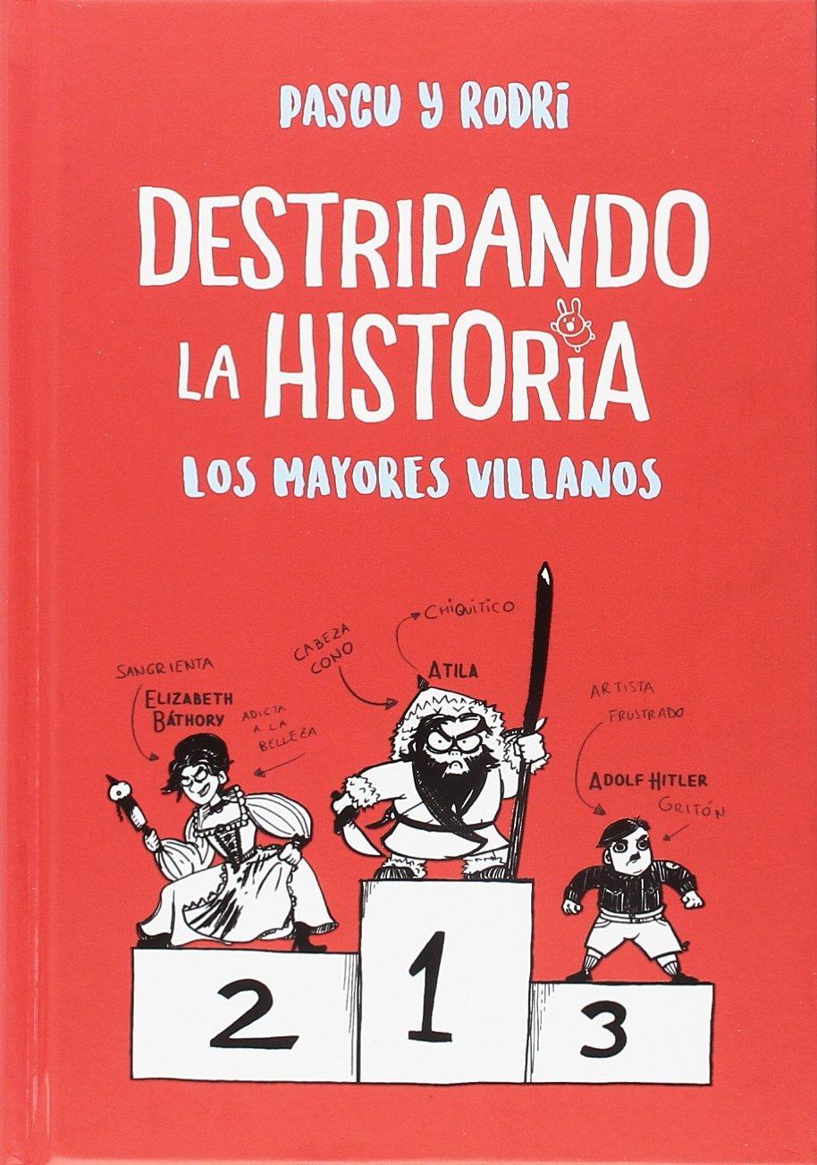 Los mayores villanos (Destripando la historia 1) (No ficción ilustrados) Tapa dura – 21 jun 2018 Rodrigo Septien Alvaro Pascual ALFAGUARA 8420487783
