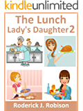 The Lunch Lady's Daughter 2 (girls books ages 8-12)