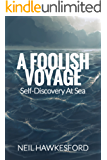 A Foolish Voyage: Self-Discovery At Sea