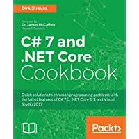 C# 7 and .NET Core Cookbook: Serverless programming, Microservices and more