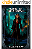 Life in Shadows (Good Intentions)