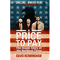 A Price to Pay: The Inside Story of the NatWest Three (English Edition)