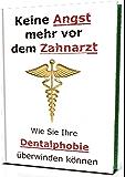 Keine Angst mehr vor dem Zahnarzt