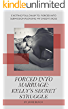 Forced Into Marriage: Kelly's Secret Struggle