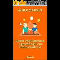 Agile Marketing: Como implementar a gestão ágil em times criativos