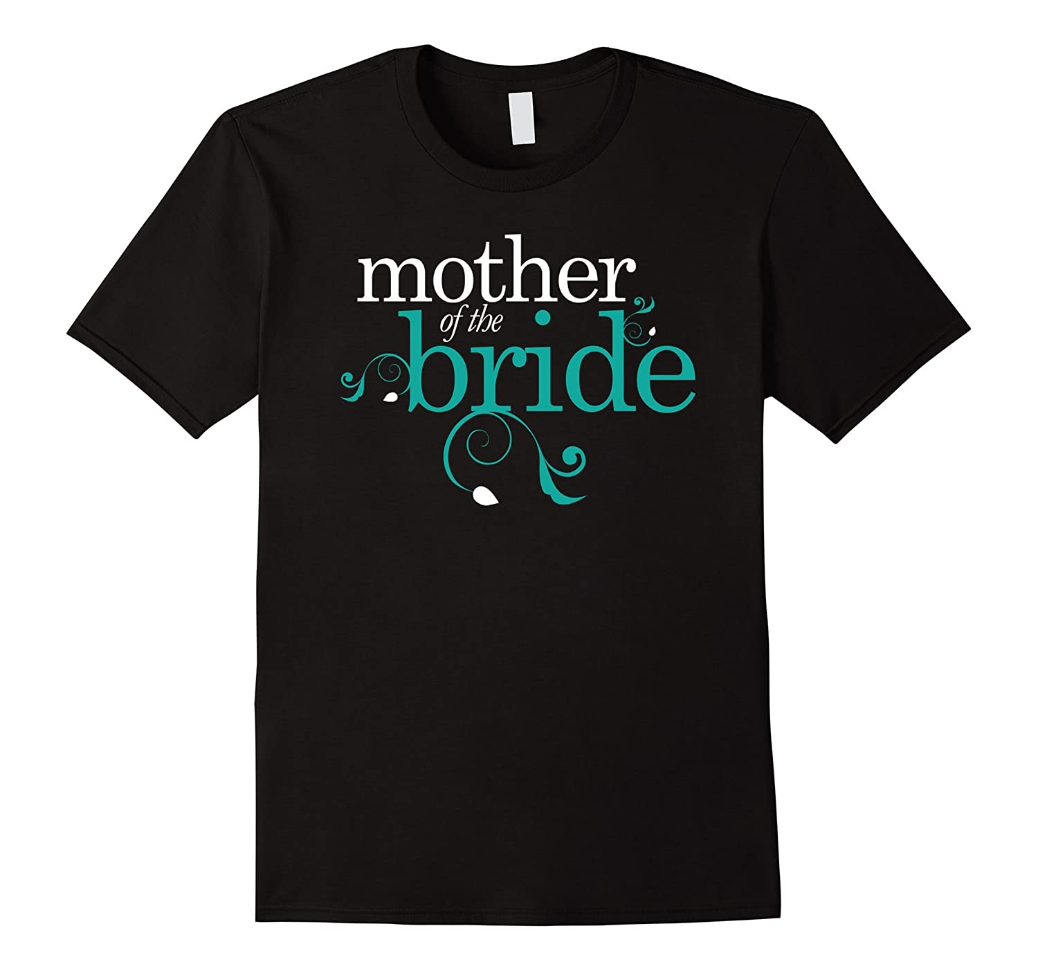 Mother Of The Bride T-shirt Bridal Party Wedding Gift Shirt-TH